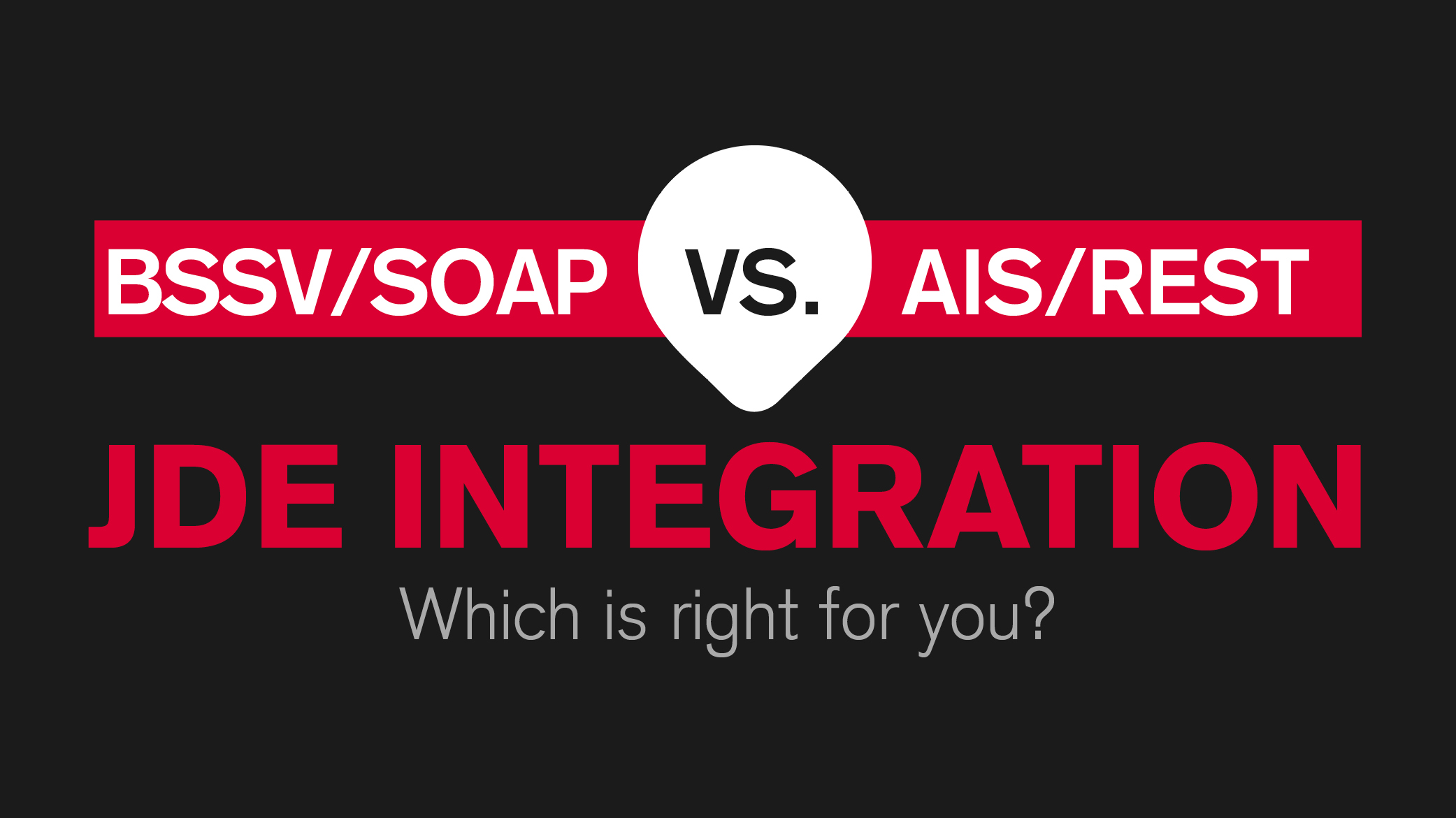 Integration methods in JD Edwards: BSSV vs. AIS